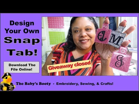 Design your own Snap Tab, Key Chain, Key Fob in the hoop! A Snap Tab Tutorial by The Babys Booty