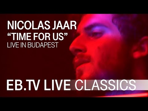 NICOLAS JAAR Time For Us  EBTV  Classics