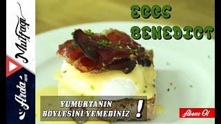 Yumurtanın En Lezzetli Hali -  Eggs Benedict Tarifi - Arda'nın Mutfağı