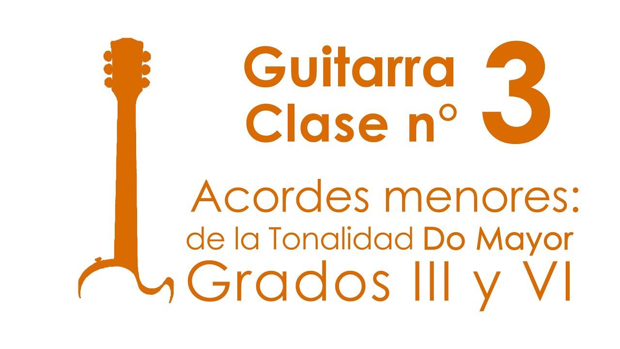 Acordes menores en Tonalidad Do mayor, Grados III y VI | Guitarra, Clase 3