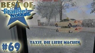 Taxis, die Liebe machen ★ BEST OF FRÄNKEL FROTZELT #69 ★  Let