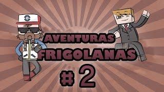 AVENTURAS FRIGOFOLANAS: SOLO ANTE EL PELIGRO #2