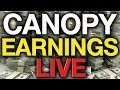 Canopy Growth (CGC) Earnings Live, Confrence Call and Pre Market Reaction!