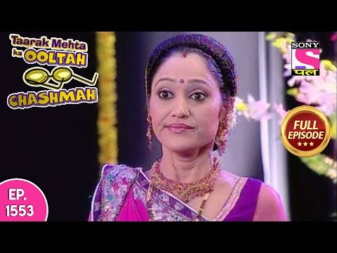 Taarak Mehta Ka Ooltah Chashmah - Full Episode 1553 - 13th November, 2018