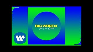 Big Wreck - Too Far Gone (Official Audio)