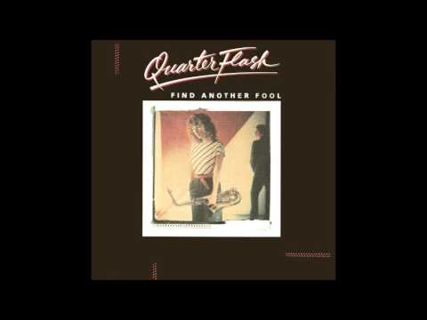 Find Another Fool - Quarterflash (7 Inch Single Remastered Version)