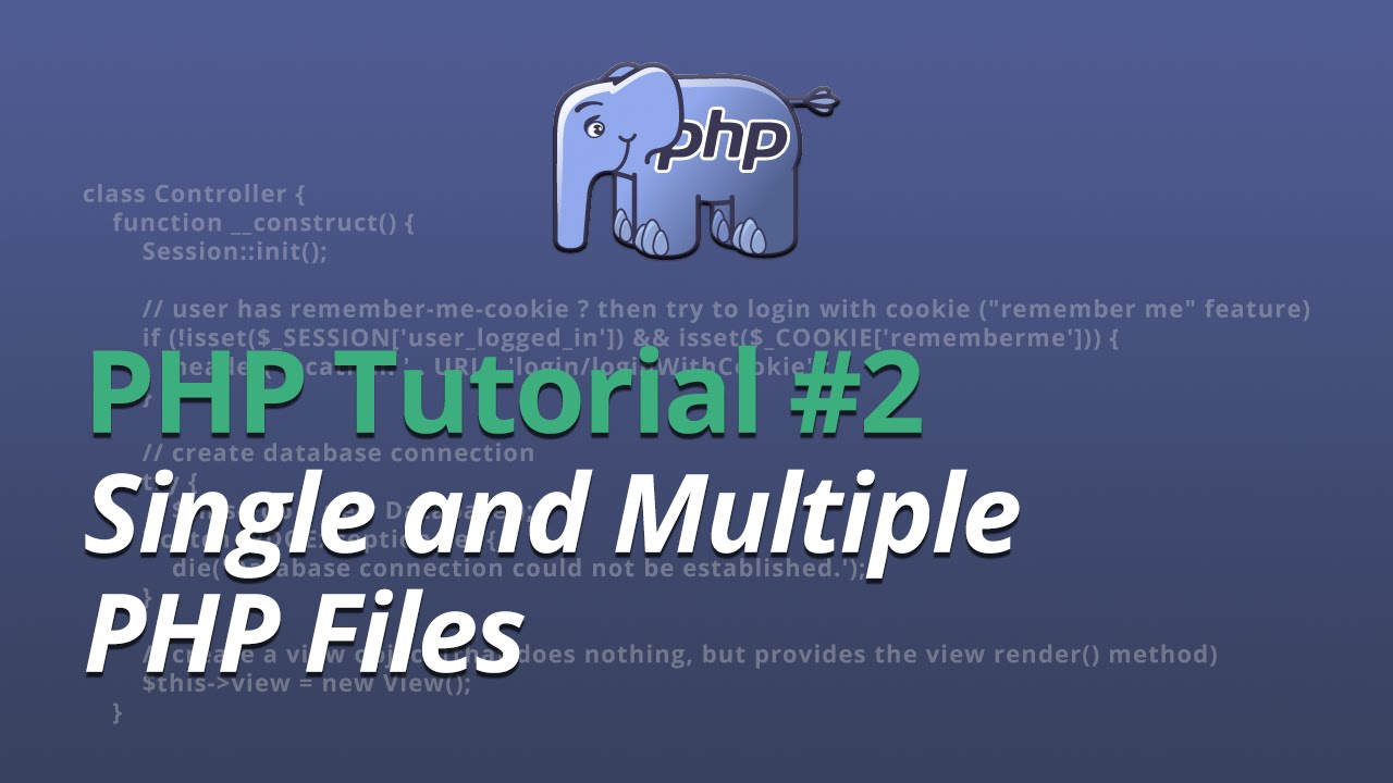 PHP Tutorial - #2 - Single and Multiple PHP Files