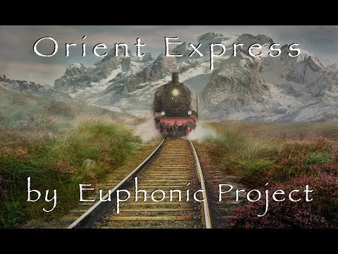 Orient Express by Euphonic Project