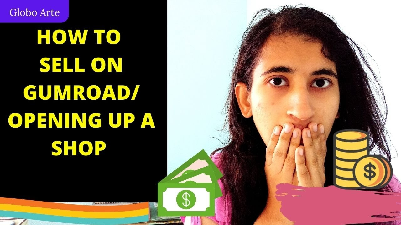 HOW TO SELL AND OPEN UP A SHOP ON GUMROAD