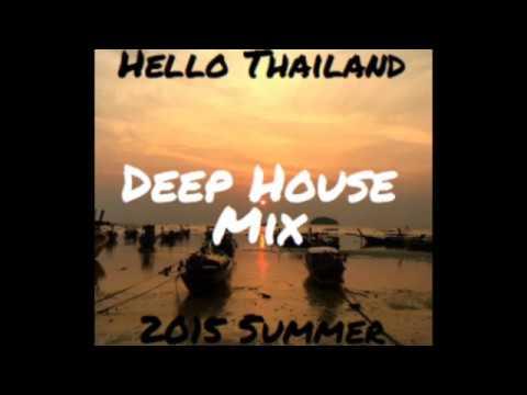 Hello Thailand 2015 Summer Deep House Mix - 2