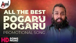 Pogaru All The Best | Pogaru Pogaru | Dhruva Sarja | Loy Valentine Saldanha | Sathish Machenahalli
