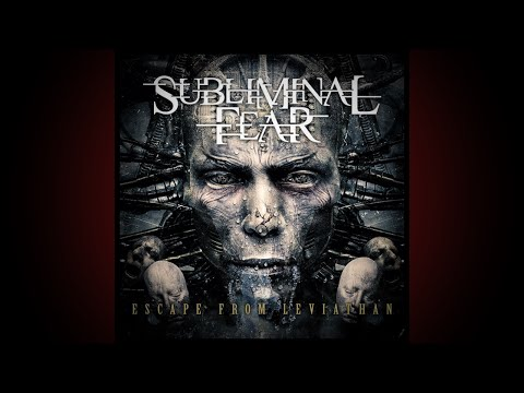 Subliminal Fear - Escape From Leviathan [Full Album]
