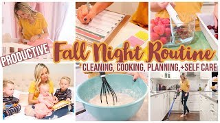 *NEW* FALL NIGHT ROUTINE OF A MOM OF 3 // CLEAN WITH ME, COOK WITH ME, PLAN WITH ME +SELF CARE