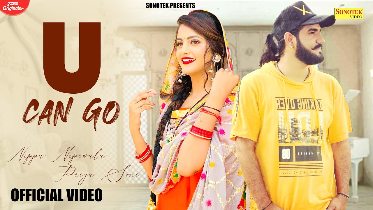 U Can Go (Official Video) | Nippu Nepewala | Priya Soni | New Haryanvi Songs Haryanavi 2021