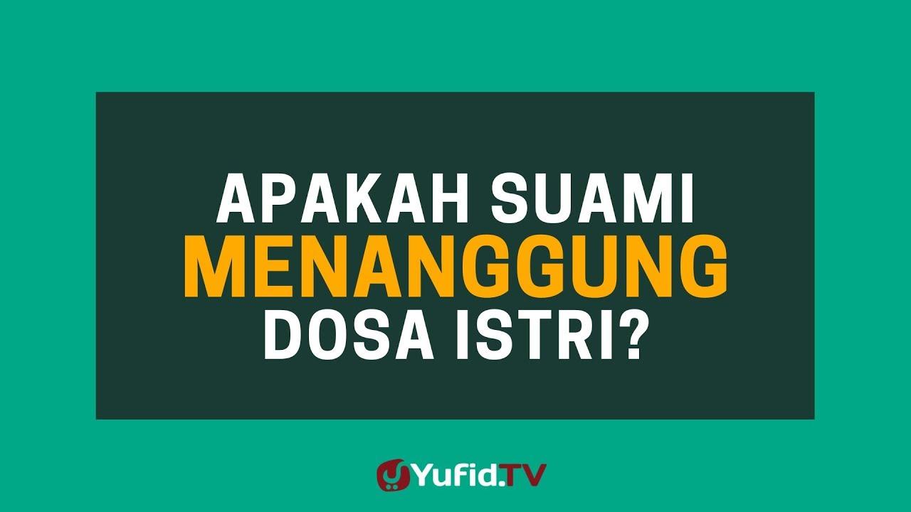 Apakah Suami Menanggung Dosa Istri Poster Dakwah Yufid Tv