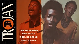 The Pioneers - Papa Was a Rolling Stone (Official Audio)