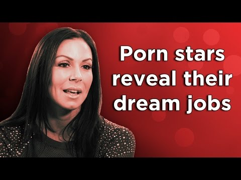 Porn Stars Reveal Their Dream Jobs