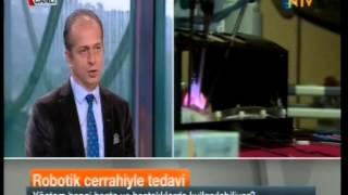 NTV'ye Sorun - Robotik Cerrahide Yeni Adımlar - Prof Dr Fatih Şendağ - 05.11.2014