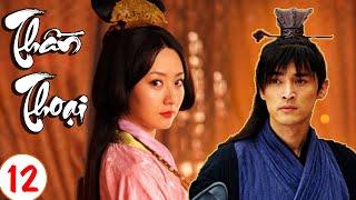 Phim Bộ Trung Quốc 2020 | THẦN THOẠI - Tập 12 | Phim Cổ Trang Xuyên Không Hay Nhất 2020