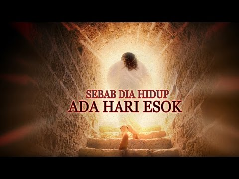 Sebab Dia Hidup Ada Hari Esok (because he lives i can face tomorrow) By. Paulus Wiratno