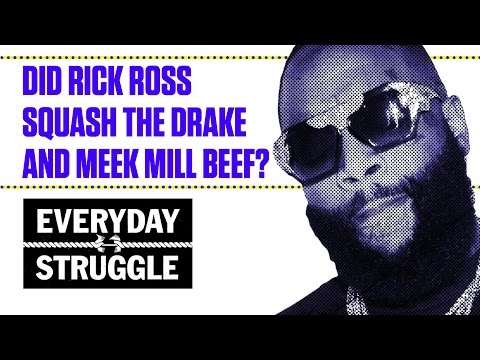 Did Rick Ross Squash the Drake and Meek Mill Beef? | Everyday Struggle