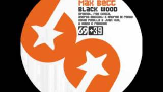 Max Bett - Black Wood (David Padilla & Juan Kue Remix) [preview]