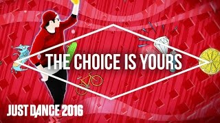Just Dance 2016 - The Choice Is Yours by Darius Dante Van Dijk - Official [US]