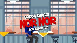 NOR NOR ( visualizer) - Broda Shaggi