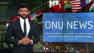 Destaque ONU News - 11 de junho de 2018