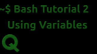 Bash Tutorial 2: Using Variables