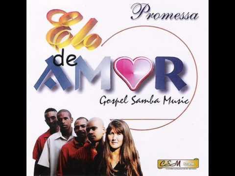 Grupo Elo de Amor - Promessa - Samba Gospel - Vol.1 2003