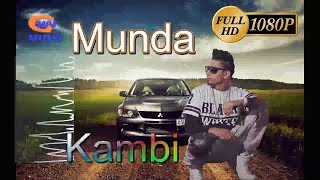 Munda - Kambi (Full Song) | Golden Sanghera | Sukh -E | Latest Punjabi Song 2k18 Geet Mp4 Music