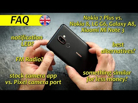 FAQ: Nokia 7 Plus | Most frequent asked Questions answered