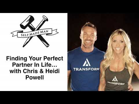 Finding Your Perfect Partner In Life…  with Chris and Heidi Powell