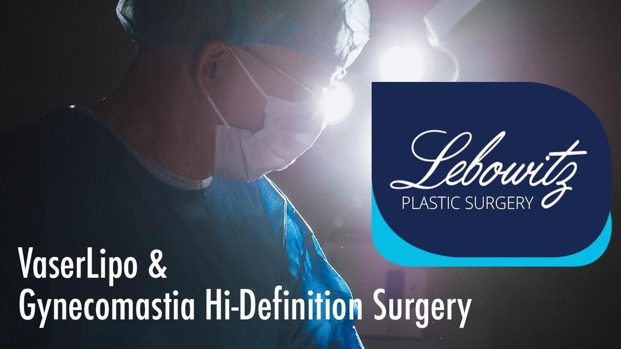 MALE: VaserLipo & Gynecomastia 4D Hi-Defination Surgery By Dr. Lebowitz, Long Island New York