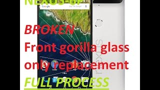 NEXUS 6P GLASS ONLY REPLACEMENT full process