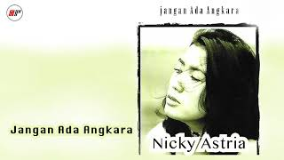 Nicky Astria - Jangan Ada Angkara (Official Audio)