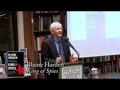 "Blaine Harden, ""King of Spies"""