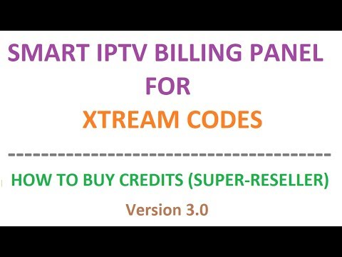 How to buy credits (Super-Reseller) - Smart IPTV Billing Panel 3 0 for  Xtream Codes