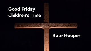 Kate Hoopes teaches about Good Friday
