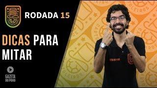 DICAS DA RODADA 15   CARTOLA FC 2019: +100 PTS DE NOVO!