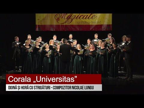 """Corala """"Universitas"""" - Doină și horă cu strigături - compozitor Nicolae Lungu"""