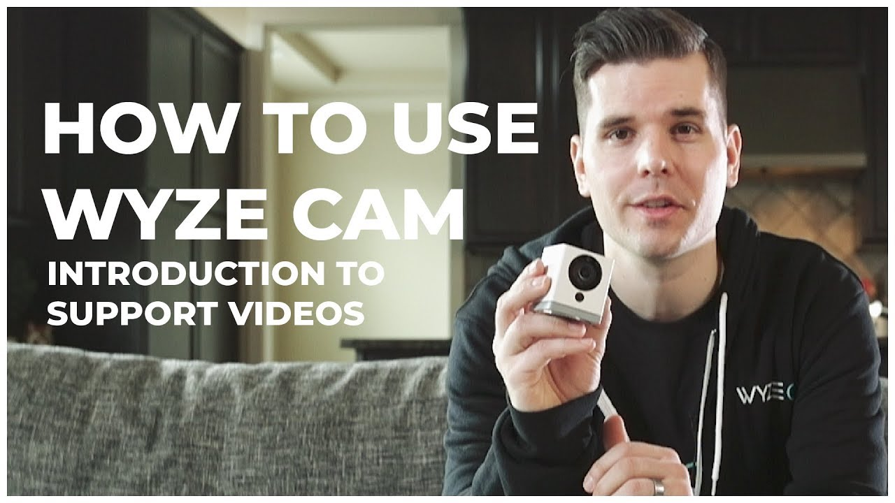 1 - INTRODUCTION TO WYZE CAM SUPPORT VIDEOS
