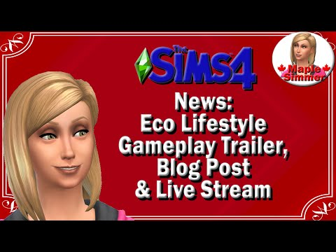 The Sims 4: News: Eco Lifestyle Gameplay Trailer, Blog Post & Live Stream