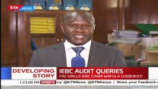 IEBC Audit queries: the Public Accounts Committee grills IEBC chair Wafula Chebukati