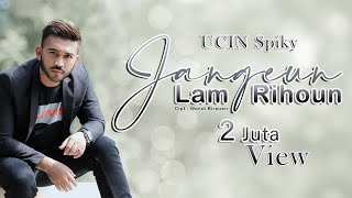 Download lagu UCIN spiky JANGEUN LAM RIHOUN LDR MP3