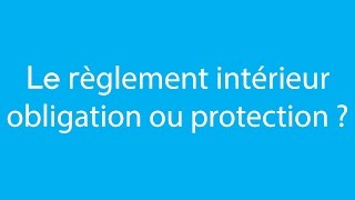 Le règlement intérieur: obligation ou protection ? - par easy Compta