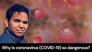 Why is coronavirus (COVID-19) so dangerous?