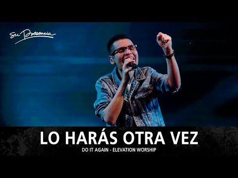 Lo Harás Otra Vez - Su Presencia (Do It Again - Elevation Worship) - Español