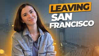 Goodbye, San Francisco! Reasons why we are leaving